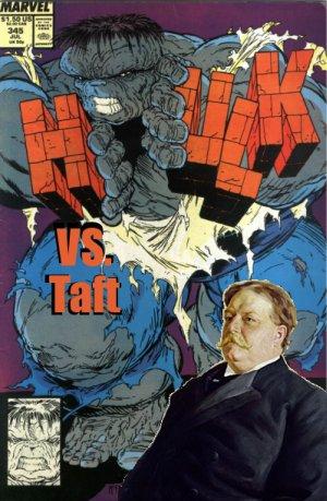 Hulk vs. Taft